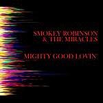 Smokey Robinson & The Miracles Mighty Good Lovin'