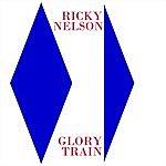 Rick Nelson Glory Train