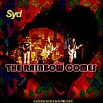 Syd The Rainbow Comes - Single