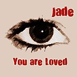 Jade You Are Loved