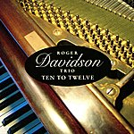 Roger Davidson Trio Ten To Twelve