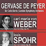 Sir Colin Davis Weber: Clarinet Concerto No. 2 In E Flat, Op. 74 - Spohr: Clarinet Concerto No. 1 In C Minor, Op. 26