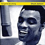 Chuck Jackson I've Got To Be Strong