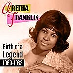 Aretha Franklin Birth Of A Legend 1960-1962