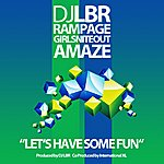 DJ LBR Let's Have Some Fun (Album Mix) (Feat. Rampage, Amaze & Girls Nite Out) - Single