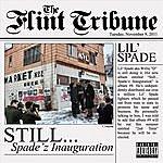 """Lil Spade Still...""""Spade'z Inauguration"""""""