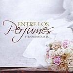 Fernando Diaz Jr. Entre Los Perfumes