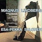 Esa-Pekka Salonen The Music Of Magnus Lindberg