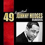 Johnny Hodges 49 Essential Johnny Hodges Classics