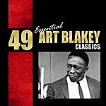 Art Blakey 49 Essential Art Blakey Classics