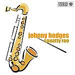 Johnny Hodges Squatty Roo