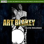 Art Blakey Alone Together