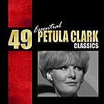 Petula Clark 49 Essential Petula Clark Classics