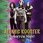 Atomic Rooster Tomorrow Night