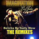 Leee John Betcha By Golly Wow: The Remixes