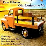 Don Gibson Oh, Lonesome Me