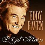 Eddy Raven I Got Mexico
