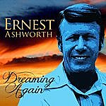 Ernest Ashworth Dreaming Again