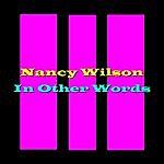 Nancy Wilson In Other Words