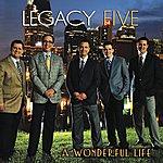 Legacy Five A Wonderful Life