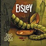 Eisley Deep Space