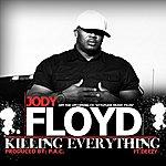 Jody & Floyd Killing Everything - Single