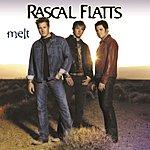 Rascal Flatts Melt