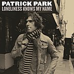 Patrick Park Loneliness Knows My Name