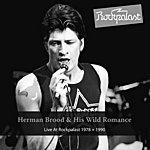 Herman Brood & His Wild Romance Live At Rockpalast 1978 + 1990