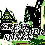 Richard Tauber Great Tauber Songs (Remastered)