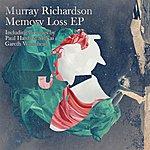 Murray Richardson Memory Loss Ep