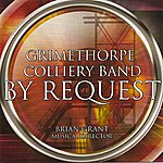 Grimethorpe Colliery Band By Request