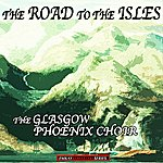 Glasgow Phoenix Choir The Road To The Isles (Remastered)