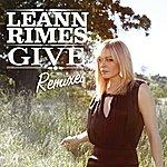 LeAnn Rimes Give (Remixes)