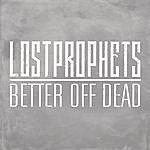 Lostprophets Better Off Dead