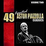 Astor Piazzolla 49 Essential Astor Piazzolla Classics Vol. 2