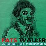 Fats Waller 75 Original Great Performances Remastered