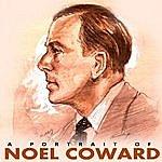 Noël Coward A Portrait Of Noel Coward