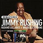 Jimmy Rushing Rushing Lullabies + Brubeck & Rushing (Remastered)