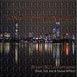 BL Tonight Is The Night (Feat. Fat Joe & Snow White)