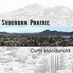 Curtis MacDonald Suburban Prairie