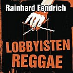 Rainhard Fendrich Lobbyisten-Reggae