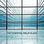 Philip Glass Ensemble The Essential Philip Glass