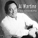 Al Martino Trying To Find My Way