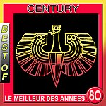 Century Best Of Century (Le Meilleur Des Années 80)