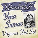 Yma Sumac Wonderful.....Yma Sumac (Virgenes Del Sol)