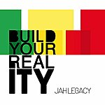 Jah Legacy Build Your Reality