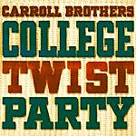 The Carroll Brothers College Twist Party