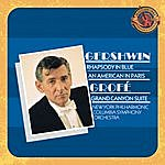Leonard Bernstein Gershwin: Rhapsody In Blue, An American In Paris & Grofe: Grand Canyon Suite - Expanded Edition