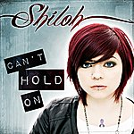 Shiloh Can't Hold On - Single